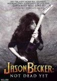 続・君はJason Beckerを知っているか:ドキュメンタリー映画「Not Dead Yet」がDVD化
